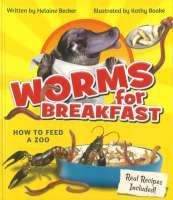 Book cover for Worms for Breakfast: How to Feed a Zoo