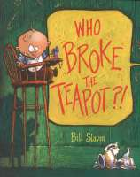 Book cover for Who Broke the Teapot?!