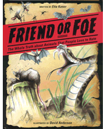 Book cover for Friend or Foe: The Whole Truth about Animals that People Love to Hate