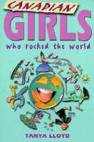 Book cover for Canadian Girls Who Rocked the World