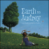 Book cover for Earth to Audrey