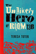 Book cover for The Unlikely Hero of Room 13B