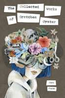 Book cover for The Collected Works of Gretchen Oyster
